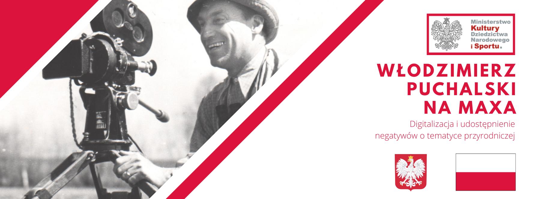 Informacja o projekcie ministerialnym Włodzimierz Puchalski na maxa. Na banerze widać Włodzimierza Puchalskiego przy kamerze oraz logotyp ministerstwa kultury dziedzictwa narodowego i sportu